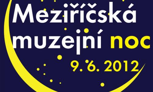 MEZIŘÍČSKÁ MUZEJNÍ NOC – 9. 6. 2012